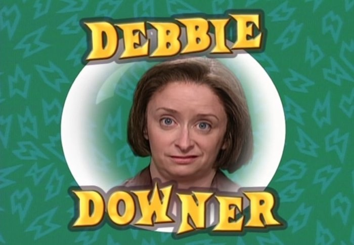 Debbie Downer is a fictional Saturday Night Live character portrayed by Rachel Dratch